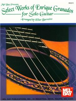 Select Works of Enrique Granados for Solo Guitar Books | Guitar, Guitar Tab