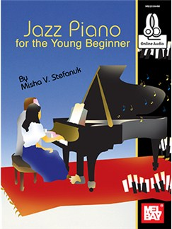 Misha V. Stefanuk: Jazz Piano For The Young Beginner (Book/Online Audio) Books and Digital Audio | Piano