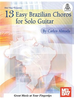13 Easy Brazilian Choros for Solo Guitar (Book/Online Audio) Books | Guitar