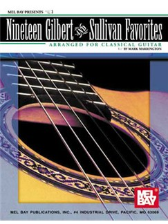 Nineteen Gilbert And Sullivan Favorites Arranged For Classical Guitar Books | Classical Guitar