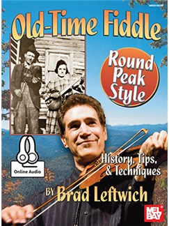 Brad Leftwich: Old-Time Fiddle Round Peak Style (Book/Online Audio) Books and Digital Audio | Violin