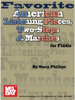 Stacy Phillips: Favorite American Listening Pieces, Two-Steps & Marches For Fiddle Books | Violin