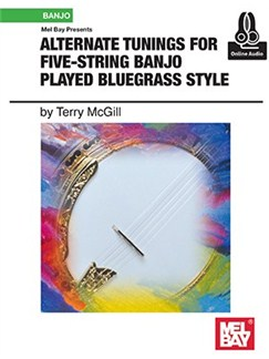 Alternate Tunings For Five-String Banjo Played Bluegrass Style (Book/Online Audio) Books | Banjo