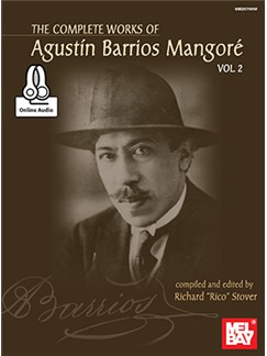 The Complete Works Of Agustin Barrios Mangore: Vol. 2 (Book/Online Audio) Books and Digital Audio | Guitar