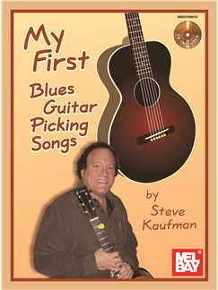 Steve Kaufman: My First Blues Guitar Picking Songs Books and CDs | Guitar