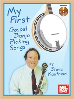 Steve Kaufman: My First Gospel Banjo Picking Songs (Book/CD) Books and CDs | Banjo
