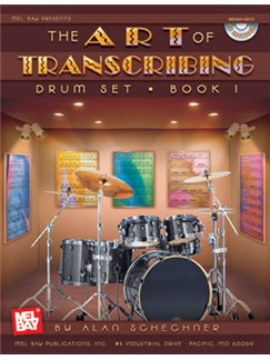 Alan Schechner: The Art Of Transcribing - Drum Set, Book 1 (Book/CD) Books and CDs | Percussion