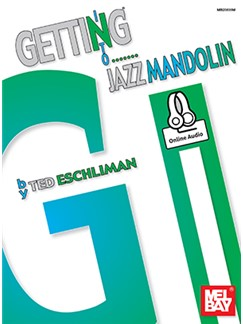 Ted Eschliman: Getting Into Jazz Mandolin (Book/Online Audio) Books and Digital Audio | Mandolin