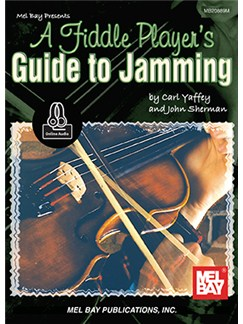 Carl Yaffey/John Sherman: A Fiddle Player's Guide To Jamming (Book/Online Audio) Books and Digital Audio | Violin