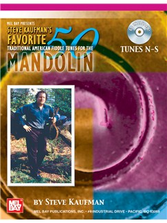 Steve Kaufman's 50 Favorite Fiddle Tunes For The Mandolin - Tunes N-S Books and CDs | Mandolin