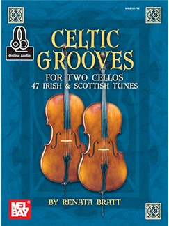 Renata Bratt: Celtic Grooves For Two Cellos: 47 Irish And Scottish Tunes (Book/Online Audio) Books and Digital Audio | Cello (Duet)