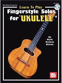 Mark Kailana Nelson: Learn to Play Fingerstyle Solos for Ukulele Books and CDs   Ukulele