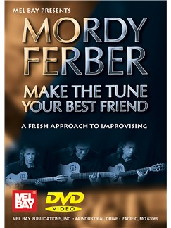 Mordy Ferber: Make The Tune Your Best Friend DVDs / Videos | Guitar