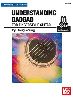 Doug Young: Understanding DADGAD For Fingerstyle Guitar (Book/Online Audio) Books and Digital Audio | Guitar
