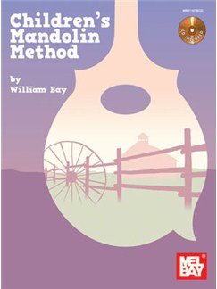 William Bay: Children's Mandolin Method (Book/CD) Books and CDs | Mandolin