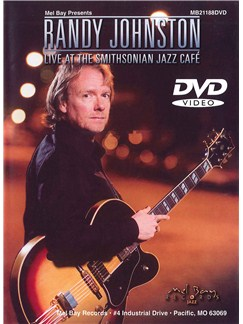 Randy Johnston: Live At The Smithsonian Jazz Cafe DVDs / Videos | Guitar