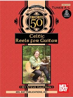 Steve Kaufman's Favorite 50 Celtic Reels A-L For Guitar Books | Guitar