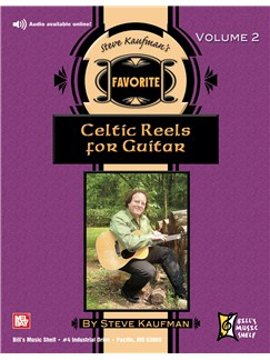 Steve Kaufman's Favorite Celtic Reels for Guitar, Volume 2 Books | Guitar