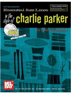 Essential Jazz Lines in the  Style of Charlie Parker, Trombone Ed. Books and CDs | Trombone