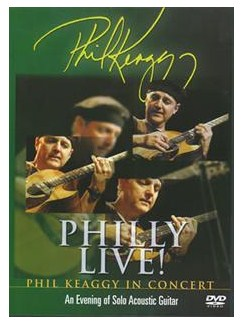 Phil Keaggy: Philly Live! - Phil Keaggy In Concert DVDs / Videos | Guitar