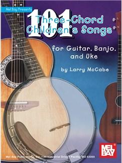 101 Three-Chord Children's Songs for Guitar, Banjo & Uke Books | Guitar