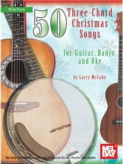 Larry Mccabe: 50 Three-Chord Christmas Songs for Guitar, Banjo & Uke Books | Guitar
