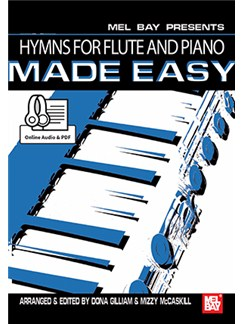 Dona Gilliam/Mizzy McCaskill: Hymns For Flute And Piano Made Easy (Book/Online Audio) Books and Digital Audio | Flute, Piano Accompaniment
