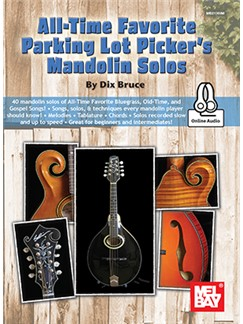 Dix Bruce: All-Time Favorite Parking Lot Picker's Mandolin Solos (Book/Online Audio) Books | Mandolin