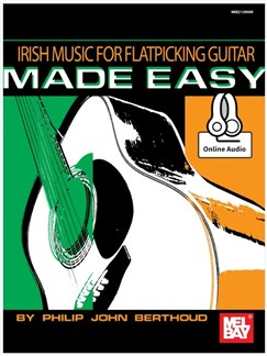 Irish Music For Flatpicking Guitar Made Easy (Book/Online Audio) Books and Digital Audio | Guitar