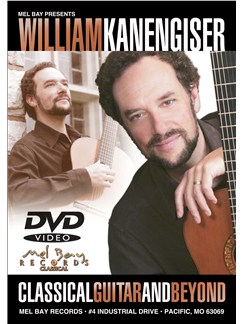 William Kanengiser: Classical Guitar And Beyond DVDs / Videos | Guitar