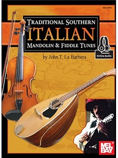 John LaBarbera: Traditional Southern Italian Mandolin And Fiddle Tunes (Book/Online Audio) Books and Digital Audio | Mandolin, Violin