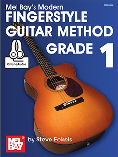 Steve Eckels: Mel Bay's Modern Fingerstyle Guitar Method - Grade 1 (Book/Online Audio) Books and Digital Audio | Guitar