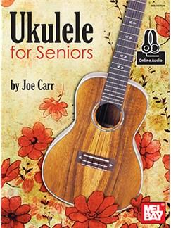 Joe Carr: Ukulele For Seniors (Book/Online Audio) Books and Digital Audio | Ukulele