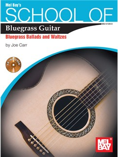School Of Bluegrass Guitar: Bluegrass Ballads & Waltzes (Book/CD) Books and CDs | Guitar