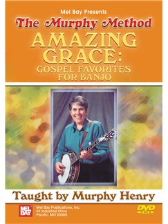 Murphy Henry: Amazing Grace - Gospel Favorites For Banjo DVDs / Videos | Banjo