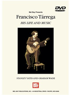 Francisco Tarrega:  His Life and Music DVDs / Videos | Guitar