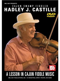 Hadley J. Castille: A Lesson In Cajun Fiddle Music DVDs / Videos | Violin