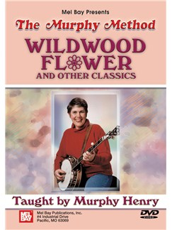 Murphy Henry: Wildwood Flower And Other Banjo Classics DVDs / Videos | Banjo