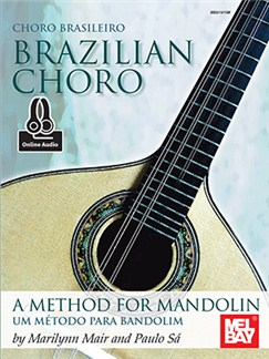 Marilynn Mair/Paulo Sa: Brazilian Choro - A Method For Mandolin And Bandolim (Book/Online Audio) Books and Digital Audio | Mandolin