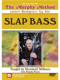Marshall Wilborn/Murphy Henry: Slap Bass - Learn Bluegrass By Ear DVDs / Videos | Bass Guitar