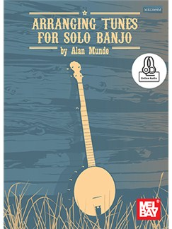 Alan Munde: Arranging Tunes For Solo Banjo (Book/Online Audio) Books and Digital Audio | Banjo