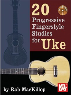 Rob Mackillop: 20 Progressive Fingerstyle Studies for Uke Books and CDs | Ukulele