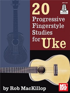 Rob MacKillop: 20 Progressive Fingerstyle Studies For Uke (Book/Online Audio) Audio Digital y Libro | Ukelele