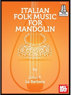 John LaBarbera: Italian Folk Music For Mandolin (Book/Online Audio) Books and Digital Audio | Mandolin