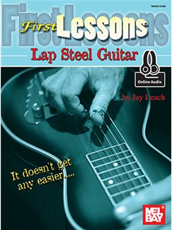Jay Leach: First Lessons Lap Steel Guitar (Book/Online Audio) Books and Digital Audio | Lap Steel