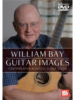 William Bay Guitar Images DVDs / Videos | Guitar