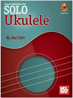 Great Melodies For Solo Ukulele Books and CDs | Ukulele