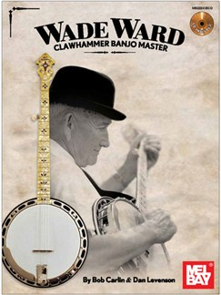 Wade Ward: Clawhammer Banjo Master (Book/CD) Books and CDs | Banjo