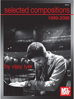 Vijay Iyer : Selected Compositions Of Vijay Iyer 1999-2008 Books | Ensemble, Piano
