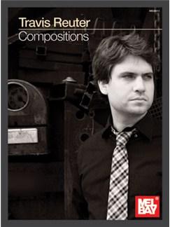 Travis Reuter: Compositions Books | Guitar, Tenor Saxophone, Piano, Bass Guitar, Double Bass